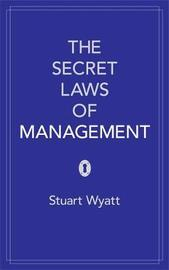The Secret Laws of Management by Stuart Wyatt image