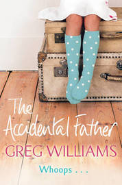 The Accidental Father by Greg Williams image