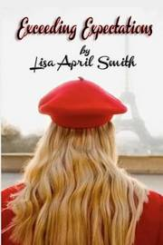 Exceeding Expectations by Lisa April Smith