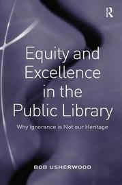 Equity and Excellence in the Public Library by Bob Usherwood image