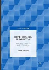 Hope, Change, Pragmatism by Jacob Shively image