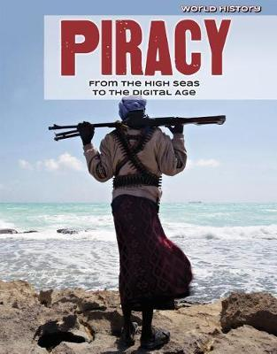 Piracy: From the High Seas to the Digital Age by Jennifer Lombardo