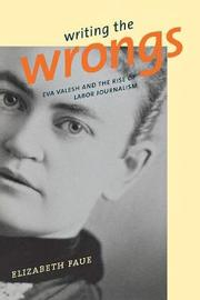 Writing the Wrongs by Elizabeth Faue