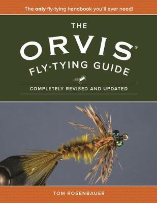 The Orvis Fly-Tying Guide by Tom Rosenbauer