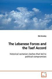 The Lebanese Forces and the Taef Accord by Elie Ferneiny