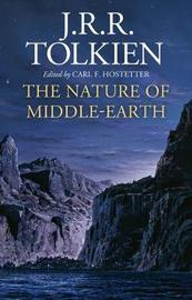 The Nature of Middle-Earth by J.R.R. Tolkien