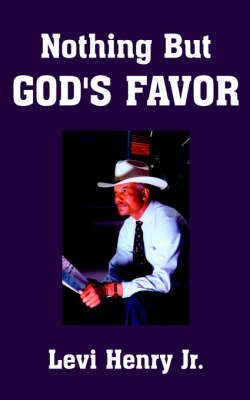 Nothing But God's Favor by Levi Henry Jr image