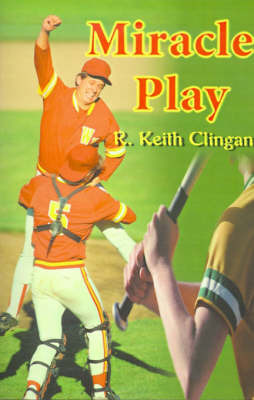 Miracle Play by R. Keith Clingan image