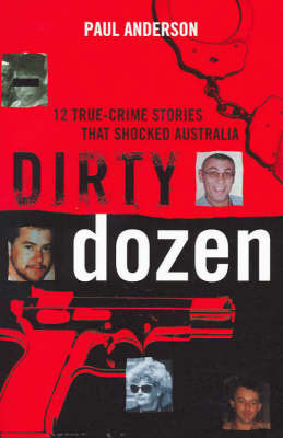 12 True Crime Stories That Shocked Australia by Paul Anderson image