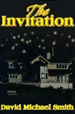 The Invitation by David Michael Smith