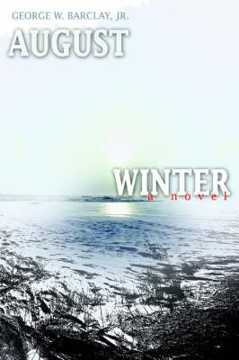 August Winter by George W Barclay Jr