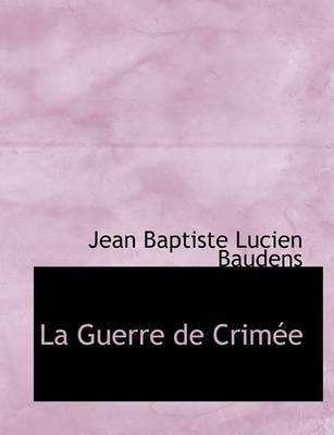 La Guerre de Crimace by Jean Baptiste Lucien Baudens