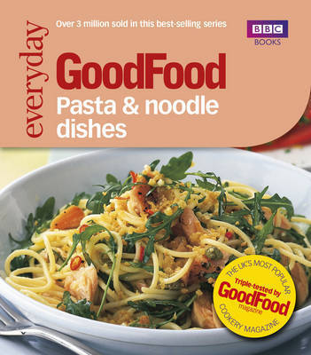 Good Food: Pasta and Noodle Dishes by Jeni Wright