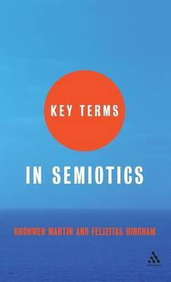 Key Terms in Semiotics by Bronwen Martin