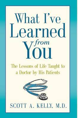 What I've Learned from You by Scott Kelly