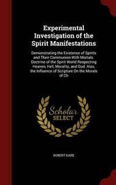 Experimental Investigation of the Spirit Manifestations by Robert Hare