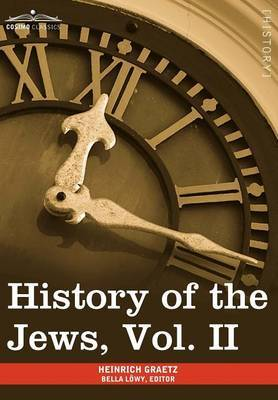 History of the Jews, Vol. II (in Six Volumes) by Heinrich Graetz image