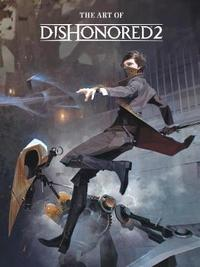 The Art Of Dishonored 2 by Bethesda Games