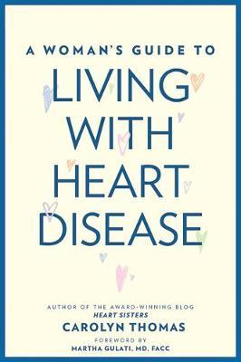 A Woman's Guide to Living with Heart Disease by Carolyn Thomas image