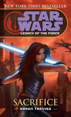 Star Wars Legacy of the Force #5: Sacrifice by Karen Traviss