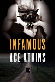 Infamous by Ace Atkins