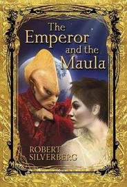 The Emperor and the Maula by Robert Silverberg image