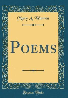 Poems (Classic Reprint) by Mary a Warren
