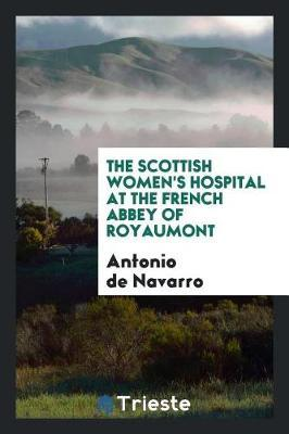 The Scottish Women's Hospital at the French Abbey of Royaumont by Antonio De Navarro image