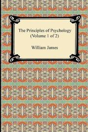 The Principles of Psychology (Volume 1 of 2) by William James