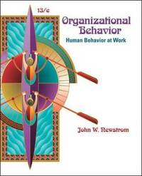 Organizational Behavior: Human Behavior at Work by John W. Newstrom