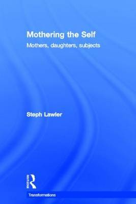 Mothering the Self by Stephanie Lawler image