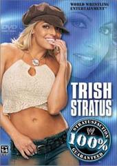 WWE - Trish Stratus: 100% Stratusfaction Guaranteed on DVD