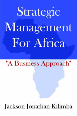 Strategic Management For Africa by Jackson , Jonathan Kilimba