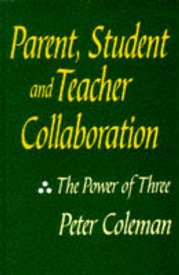 Parent, Student and Teacher Collaboration by Peter Coleman