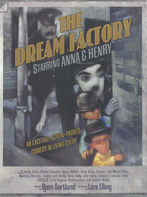 The Dream Factory Starring Anna & Henry by Bjorn Sortland