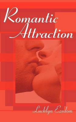 Romantic Attraction by Lucklyn Ezedom image
