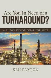 Are You in Need of a Turnaround? by Ken Paxton