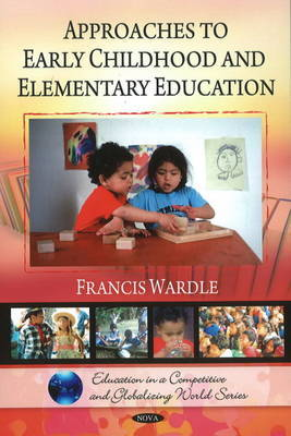 Approaches to Early Childhood & Elementary Education by Francis Wardle image