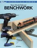 Basic Model Railroad Benchwork, 2nd Edition by Jeff Wilson