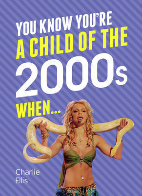 You Know You're a Child of the 2000s When... by Charlie Ellis image