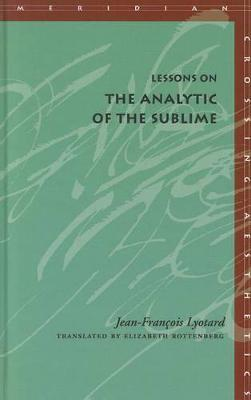 Lessons on the Analytic of the Sublime by Jean-Francois Lyotard