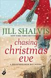 Chasing Christmas Eve: Heartbreaker Bay Book 4 by Jill Shalvis