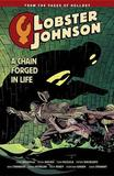 Lobster Johnson Volume 6: A Chain Forged In Life by Mike Mignola