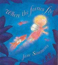 Where The Fairies Fly by Jane Simmons image