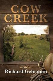 Cow Creek by Richard Gehrman