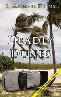 Deadly Dunes by E Michael Helms