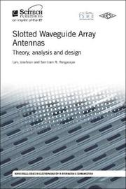 Slotted Waveguide Array Antennas by Lars Josefsson