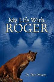 My Life with Roger by Don Myers