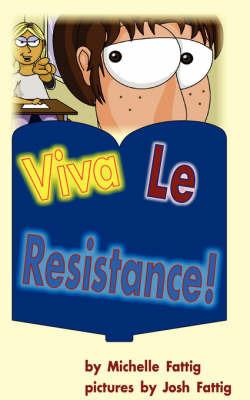 Viva Le Resistance! by Michelle Fattig image