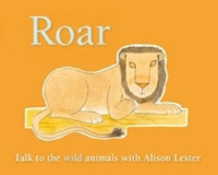 Roar: Talk to the Wild Animals by Alison Lester image